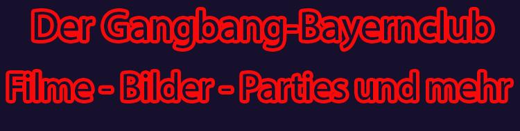 Der Gangbangclub in Bayern