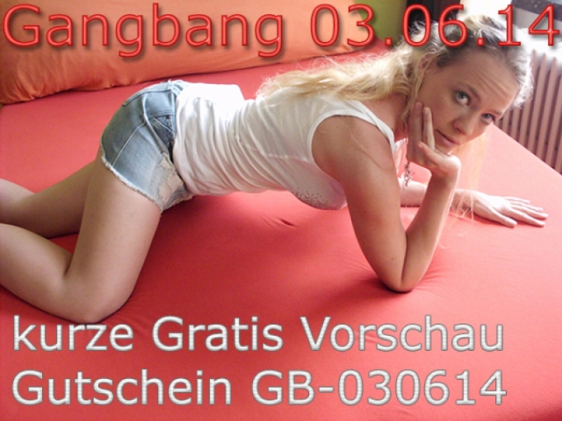 Gratis-Vorschau zur Gangbang am 03.Juni mit Sexy Anna.