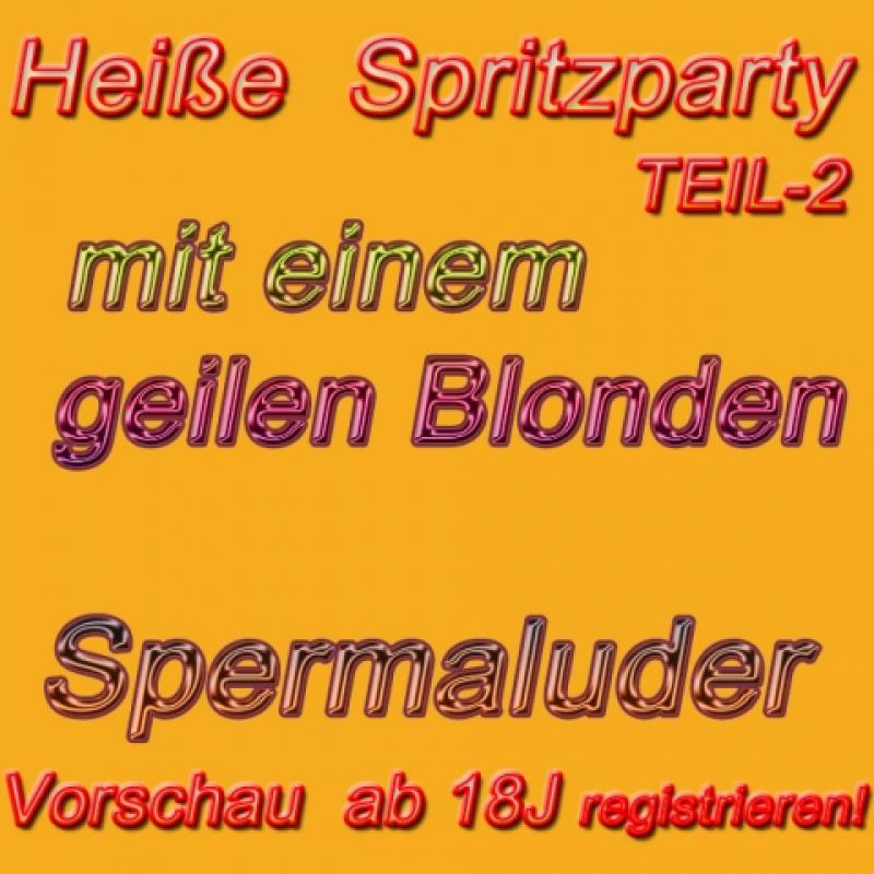 Geile Spermaschluckparty mit Spermaluder 2. Teil