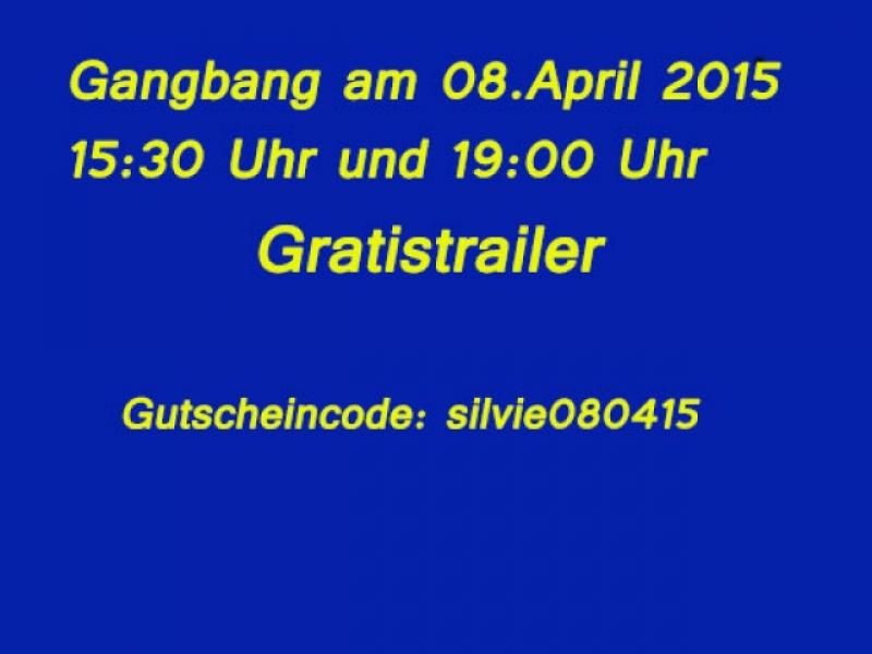 Gratistrailer zur Gangbang am 08.April 2015